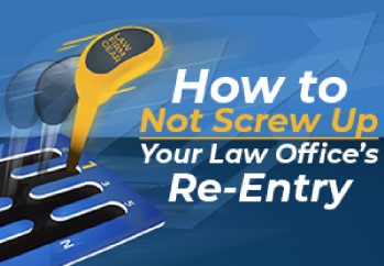 How to not screw up your law office's re-entry